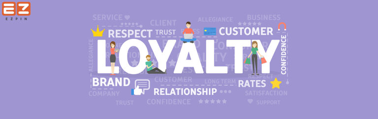 Read more about the article Ways to Build Customer Loyalty; EZ PIN Suggests